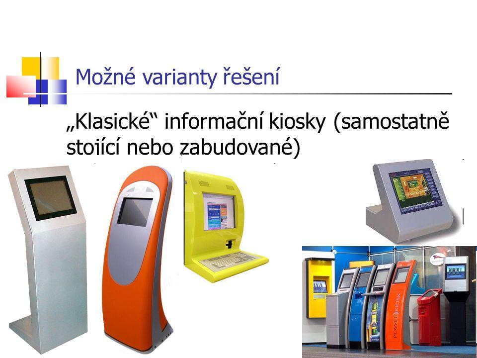"""10 Možné varianty řešení """"Klasické informační kiosky (samostatně stojící nebo zabudované)"""