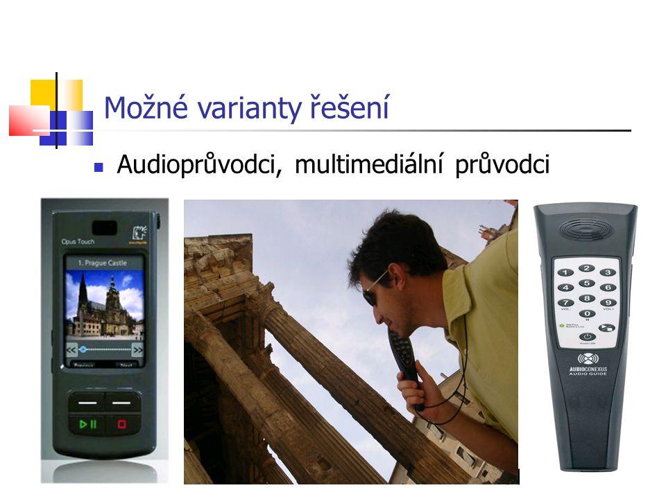 11 Možné varianty řešení Audioprůvodci, multimediální průvodci