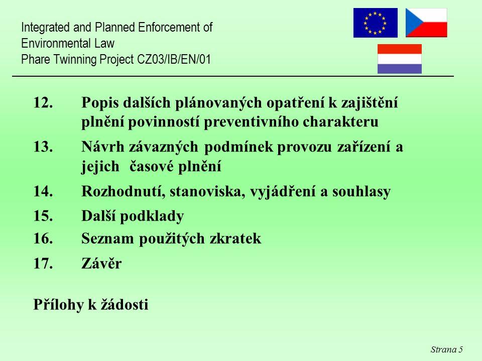 Strana 5 12. Popis dalších plánovaných opatření k zajištění plnění povinností preventivního charakteru 13.Návrh závazných podmínek provozu zařízení a