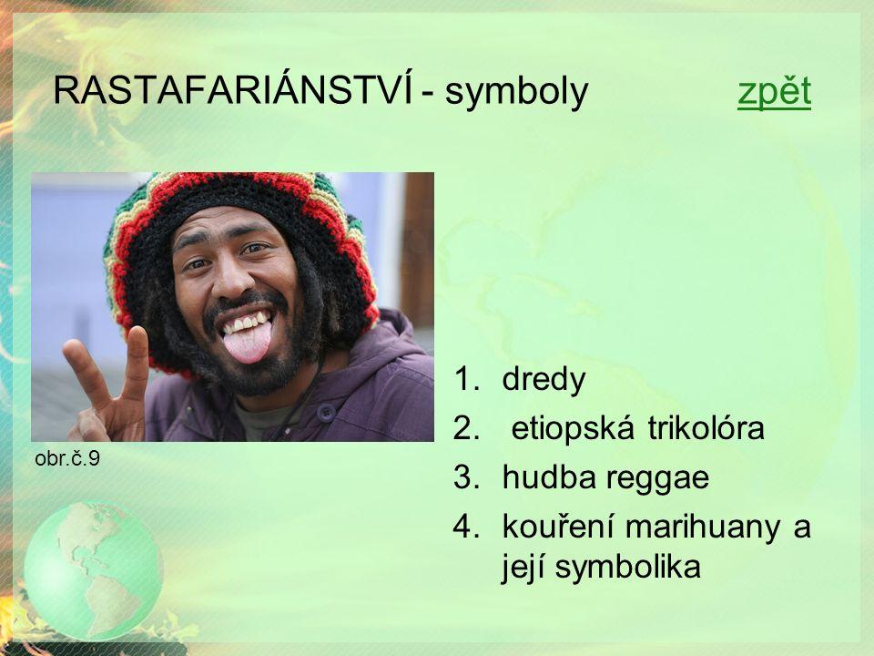 RASTAFARIÁNSTVÍ - symboly zpětzpět 1.dredy 2. etiopská trikolóra 3.hudba reggae 4.kouření marihuany a její symbolika obr.č.9