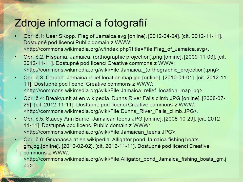 Zdroje informací a fotografií Obr. č.1: User:SKopp.