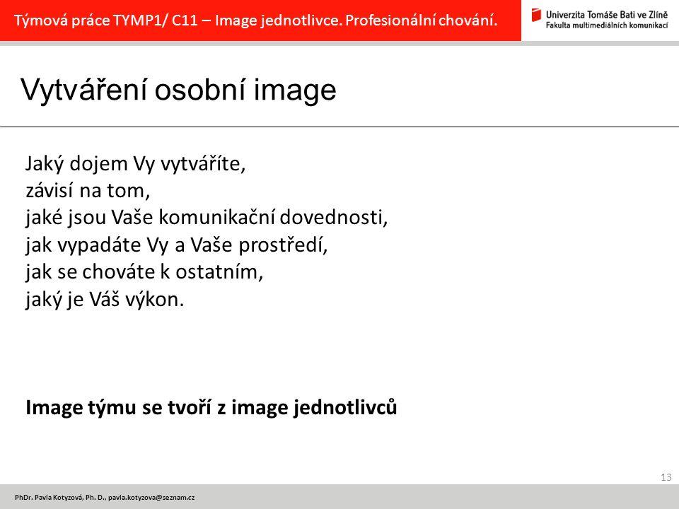 Vytváření osobní image 13 PhDr.Pavla Kotyzová, Ph.