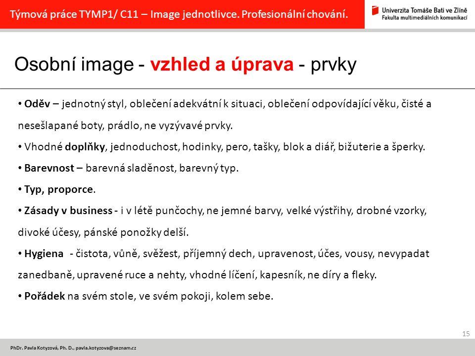 Osobní image - vzhled a úprava - prvky 15 PhDr.Pavla Kotyzová, Ph.