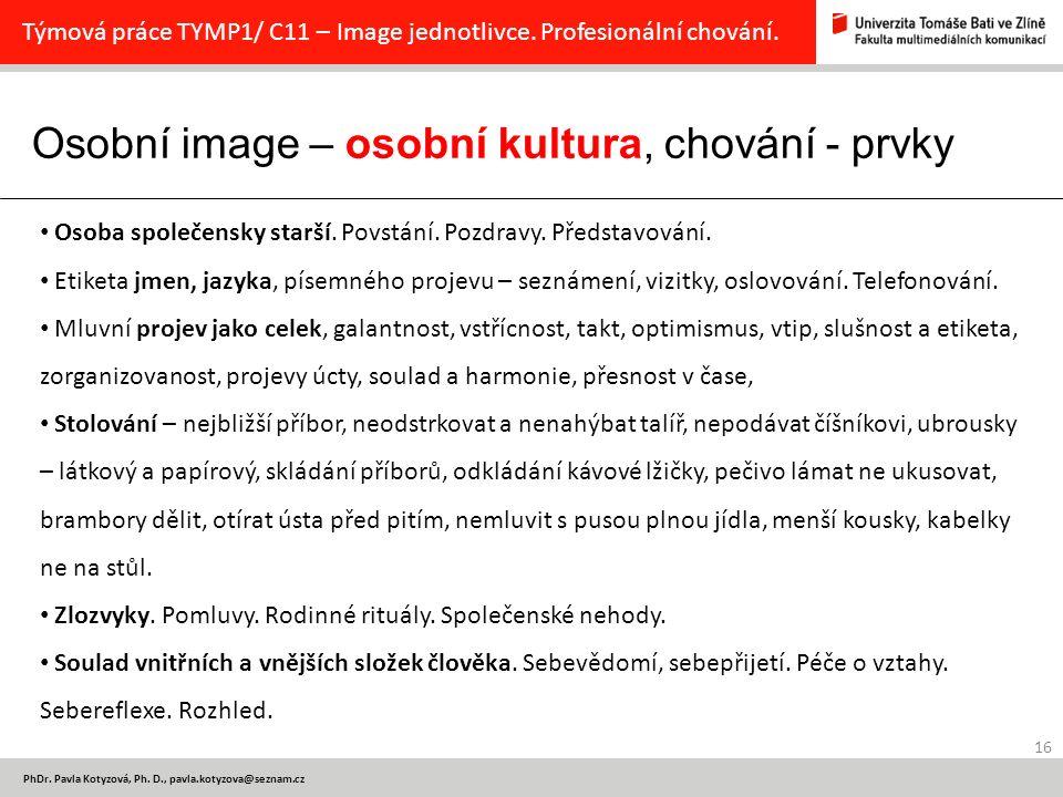 Osobní image – osobní kultura, chování - prvky 16 PhDr.
