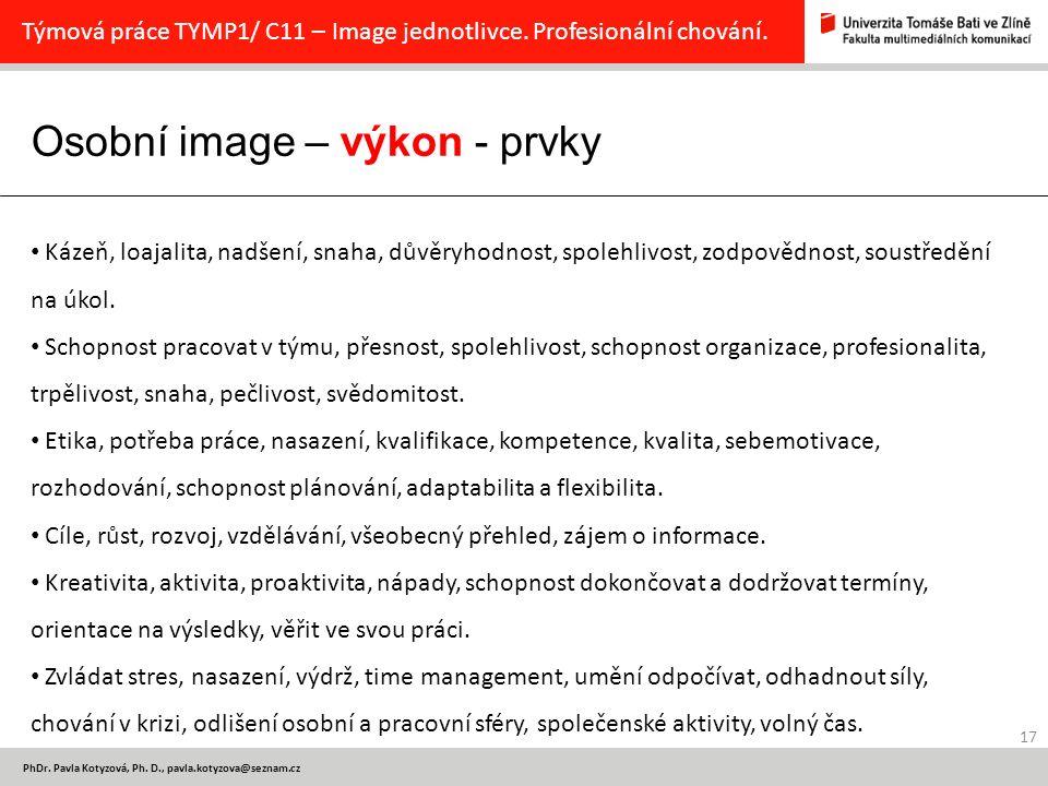 Osobní image – výkon - prvky 17 PhDr.Pavla Kotyzová, Ph.