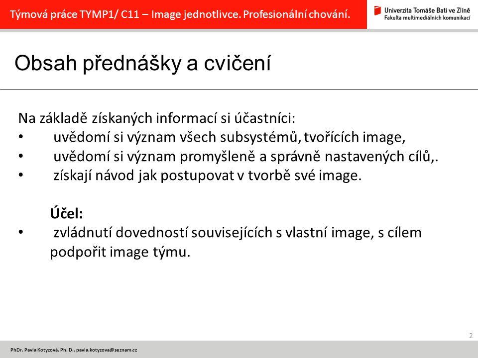 Obsah přednášky a cvičení 2 PhDr.Pavla Kotyzová, Ph.