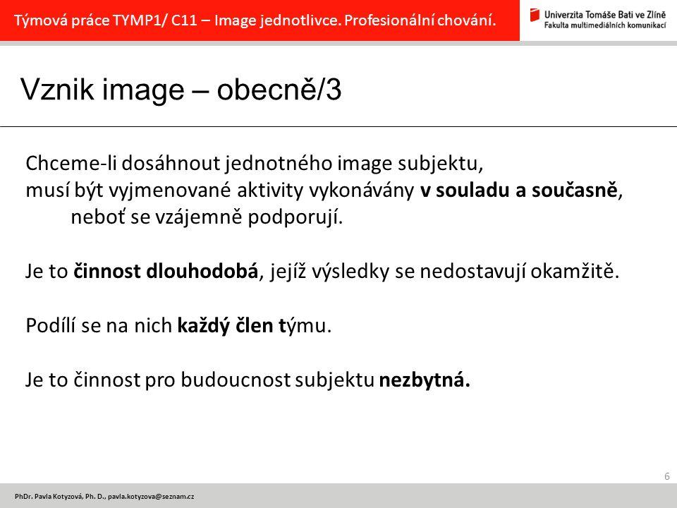 Vznik image – obecně/3 6 PhDr.Pavla Kotyzová, Ph.