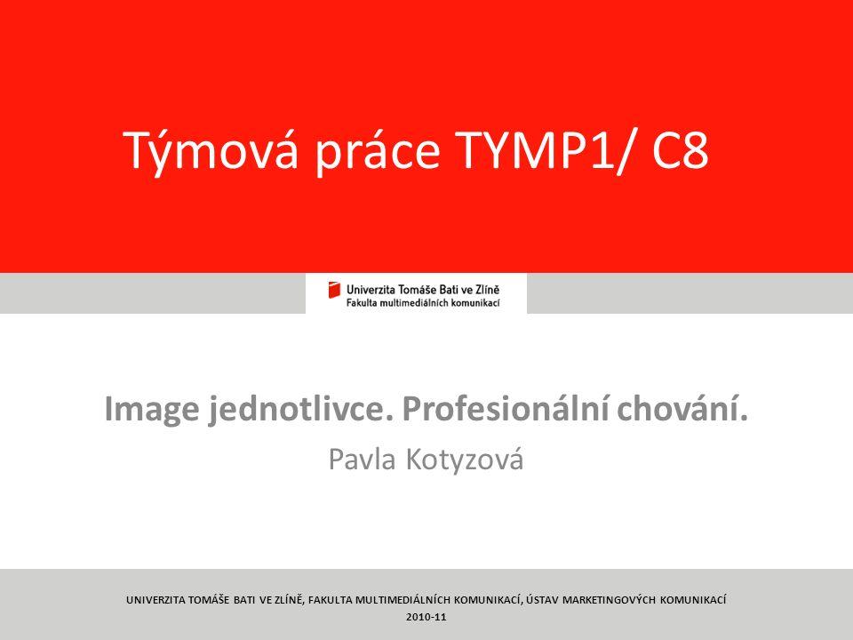 1 Týmová práce TYMP1/ C8 Image jednotlivce. Profesionální chování.