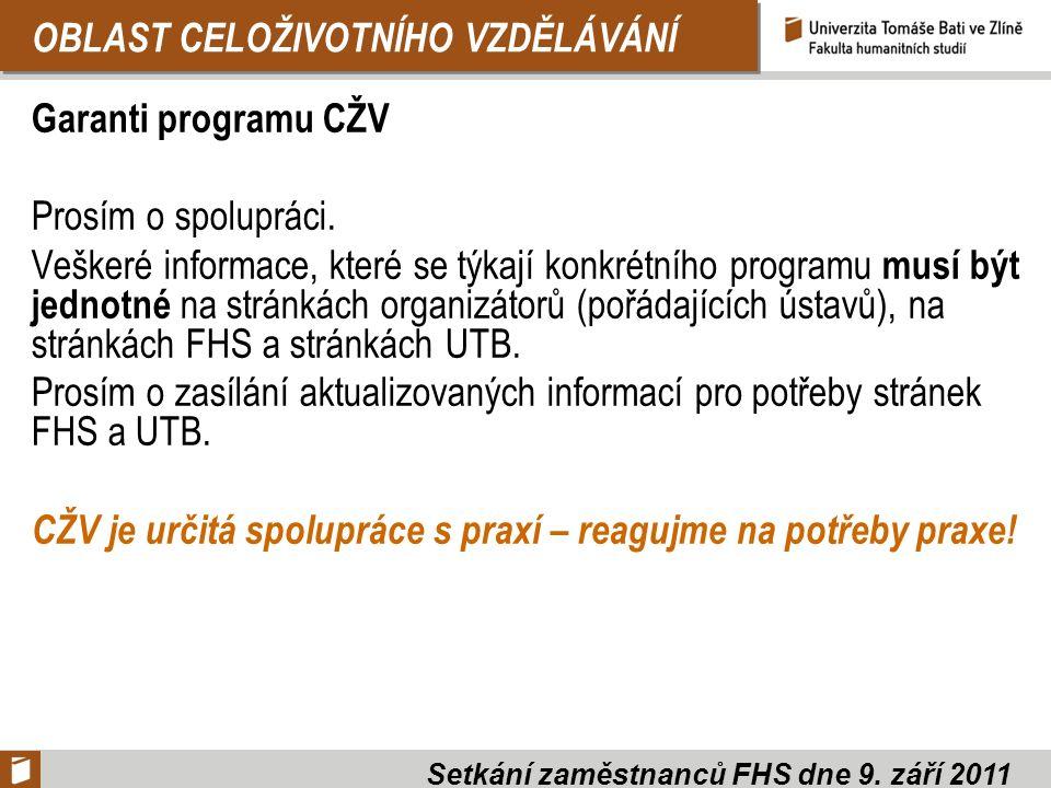 OBLAST CELOŽIVOTNÍHO VZDĚLÁVÁNÍ Garanti programu CŽV Prosím o spolupráci.