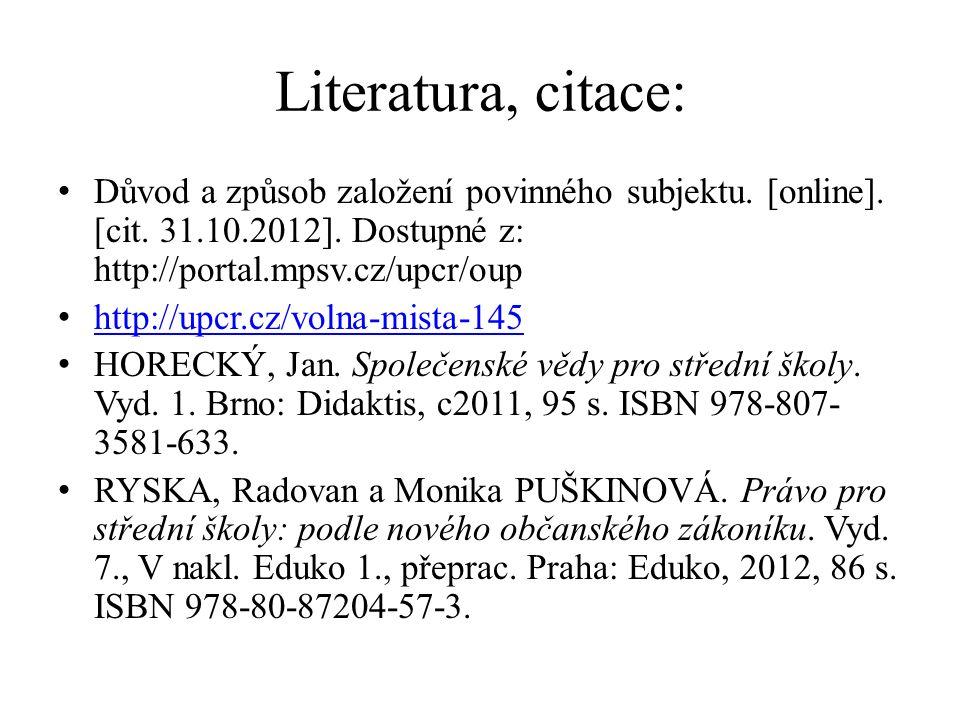 Literatura, citace: Důvod a způsob založení povinného subjektu.
