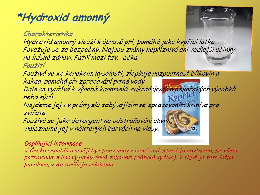 *Hydroxid amonný Charakteristika Hydroxid amonný slouží k úpravě pH, pomáhá jako kypřící látka.