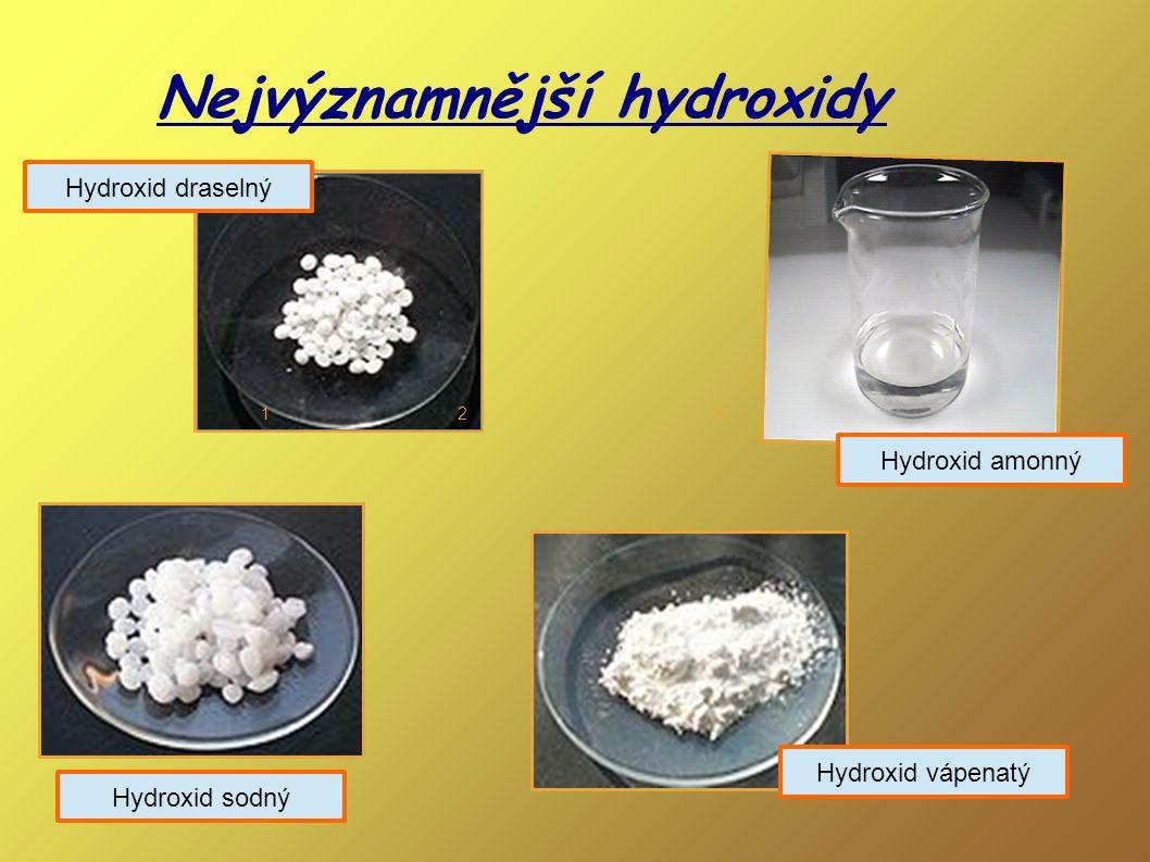 Nejvýznamnější hydroxidy 123 Hydroxid draselný Hydroxid vápenatý Hydroxid sodný Hydroxid amonný
