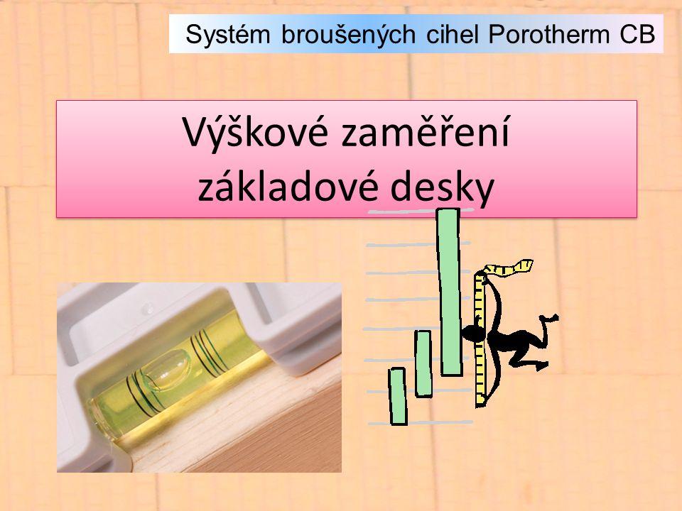 Systém broušených cihel Porotherm CB Výškové zaměření základové desky
