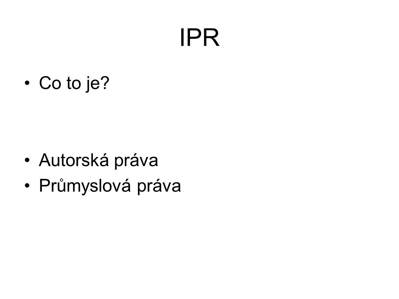 IPR Co to je? Autorská práva Průmyslová práva