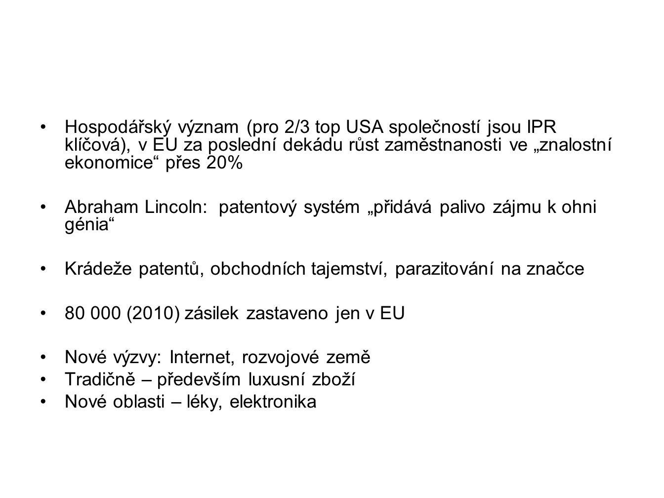 """Hospodářský význam (pro 2/3 top USA společností jsou IPR klíčová), v EU za poslední dekádu růst zaměstnanosti ve """"znalostní ekonomice"""" přes 20% Abraha"""