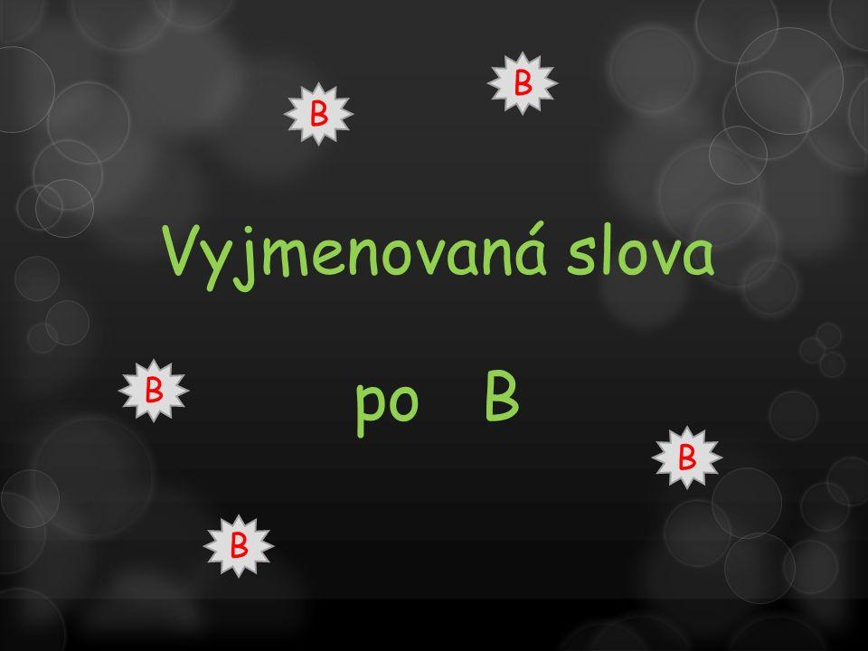 Vyjmenovaná slova po B B B B B B