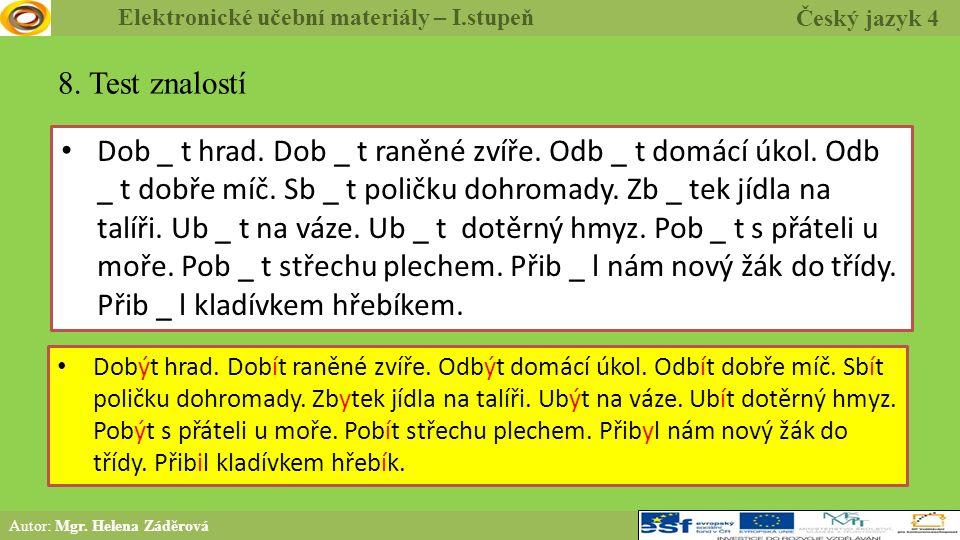 8. Test znalostí Dob _ t hrad. Dob _ t raněné zvíře.