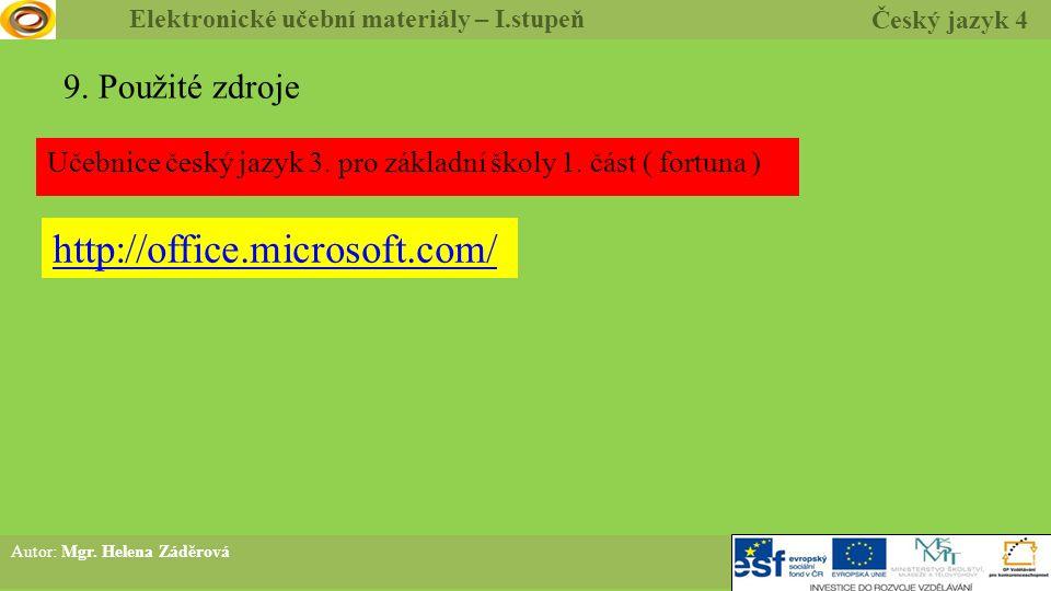 9. Použité zdroje Učebnice český jazyk 3. pro základní školy 1.