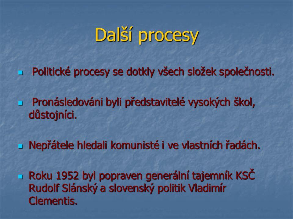 Další procesy Politické procesy se dotkly všech složek společnosti.