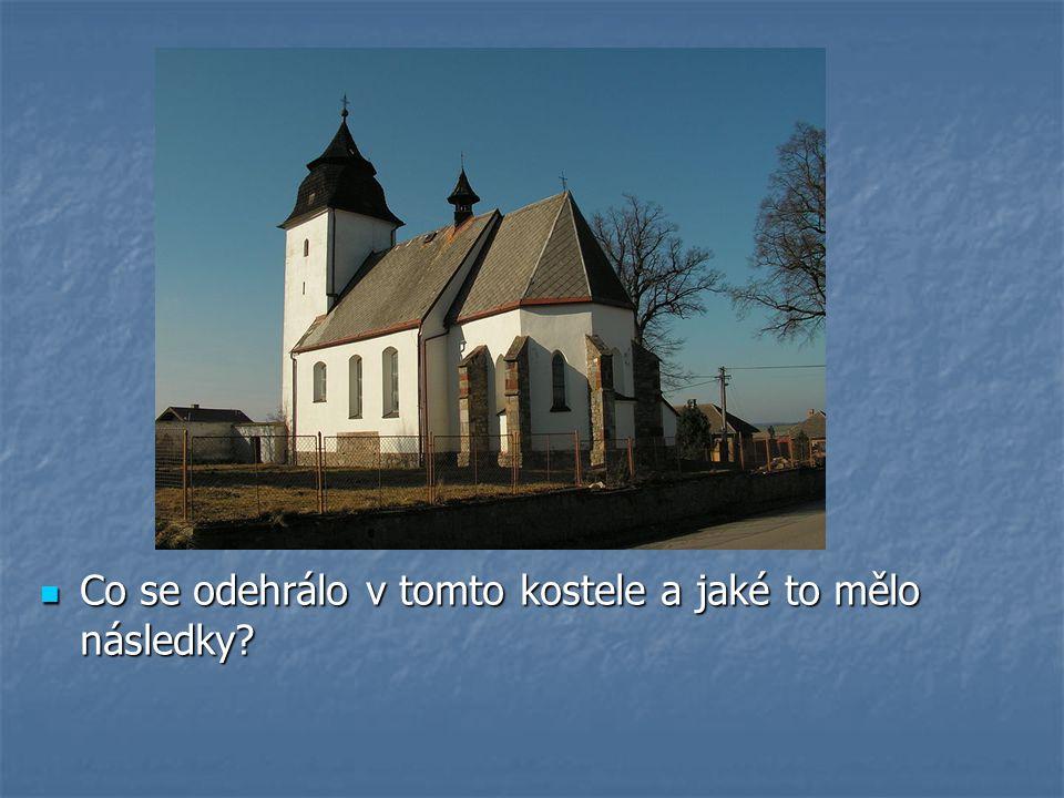 Co se odehrálo v tomto kostele a jaké to mělo následky.