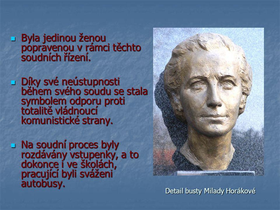 Detail busty Milady Horákové Byla jedinou ženou popravenou v rámci těchto soudních řízení.