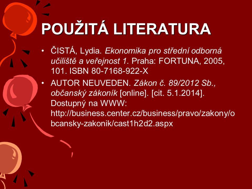 POUŽITÁ LITERATURA ČISTÁ, Lydia. Ekonomika pro střední odborná učiliště a veřejnost 1.