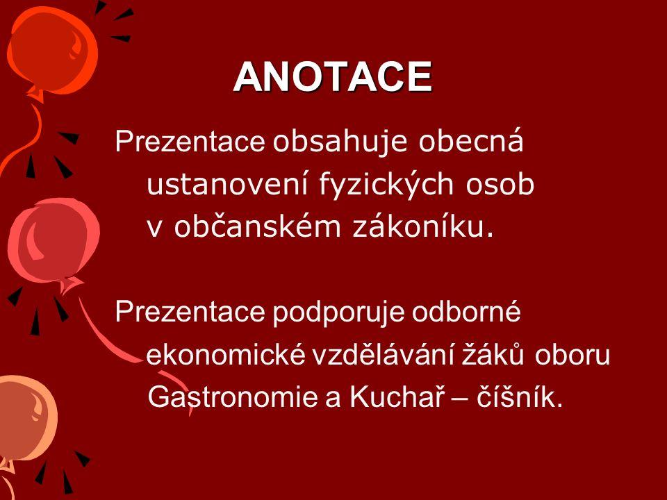 ANOTACE Prezentace obsahuje obecná ustanovení fyzických osob v občanském zákoníku.