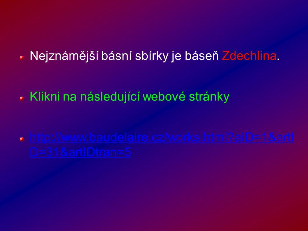 Zdechlina Nejznámější básní sbírky je báseň Zdechlina.