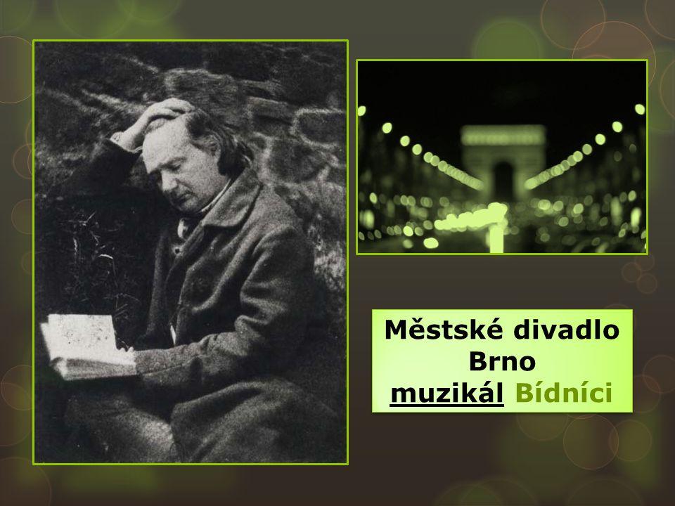 Městské divadlo Brno muzikál Bídníci Městské divadlo Brno muzikál Bídníci