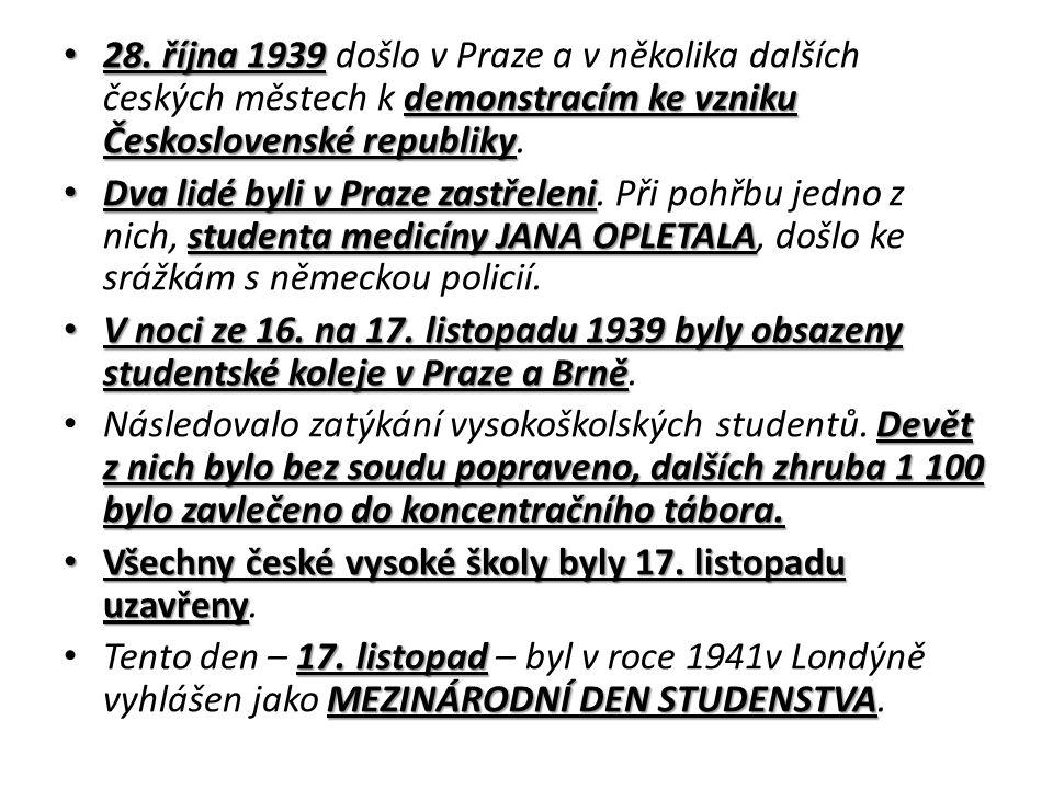 28. října 1939 demonstracím ke vzniku Československé republiky 28.