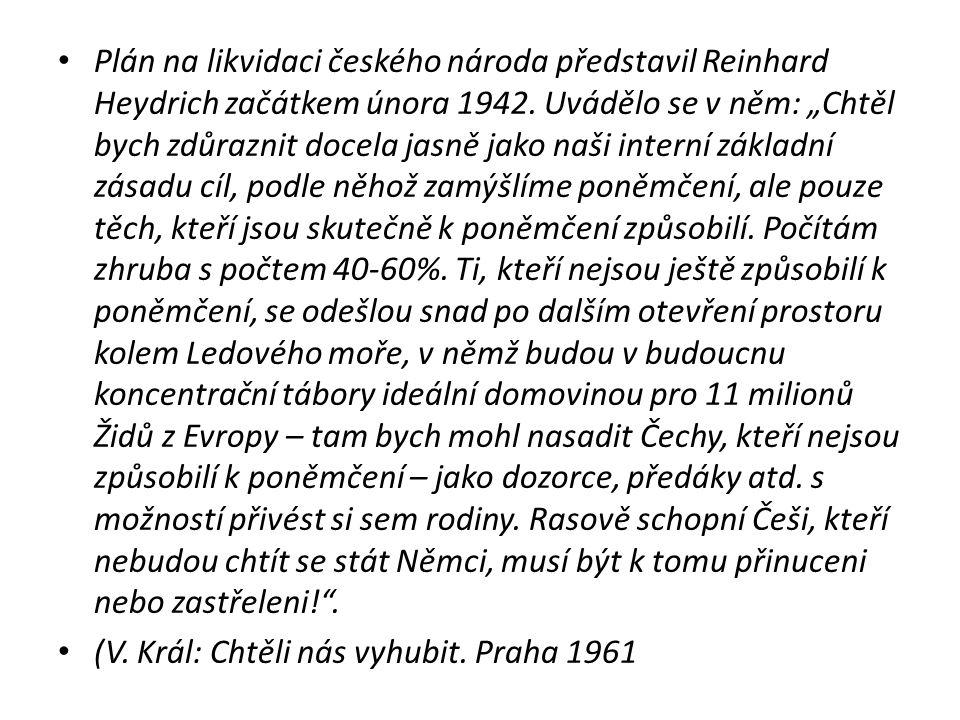 Plán na likvidaci českého národa představil Reinhard Heydrich začátkem února 1942.