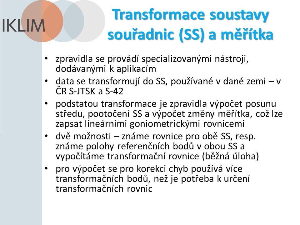 Transformace soustavy souřadnic (SS) a měřítka zpravidla se provádí specializovanými nástroji, dodávanými k aplikacím data se transformují do SS, používané v dané zemi – v ČR S-JTSK a S-42 podstatou transformace je zpravidla výpočet posunu středu, pootočení SS a výpočet změny měřítka, což lze zapsat lineárními goniometrickými rovnicemi dvě možnosti – známe rovnice pro obě SS, resp.