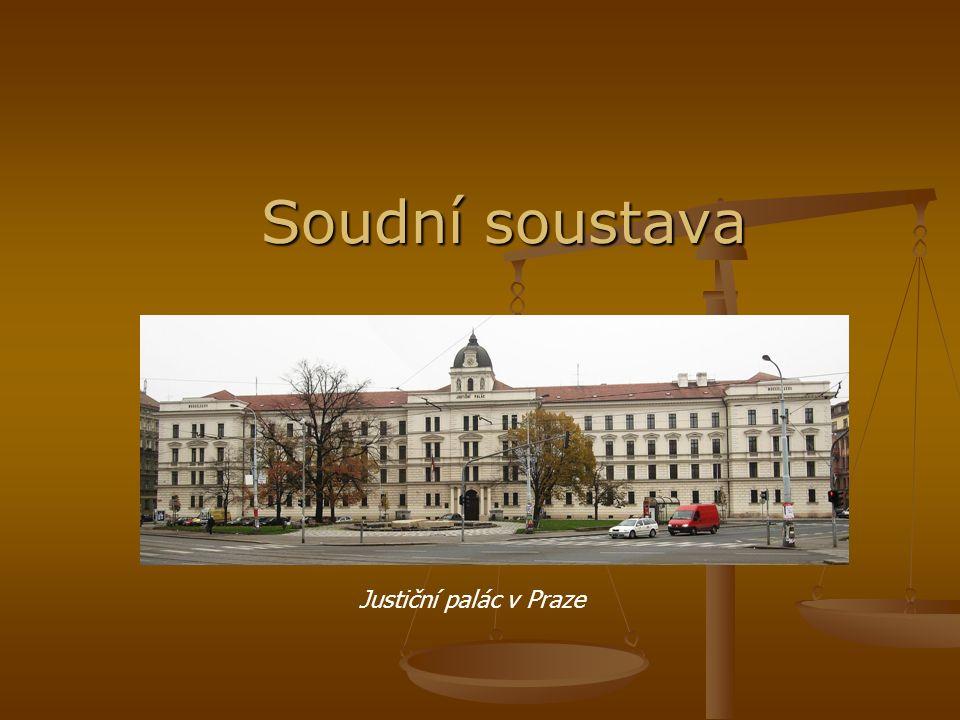 Soudní soustava Justiční palác v Praze