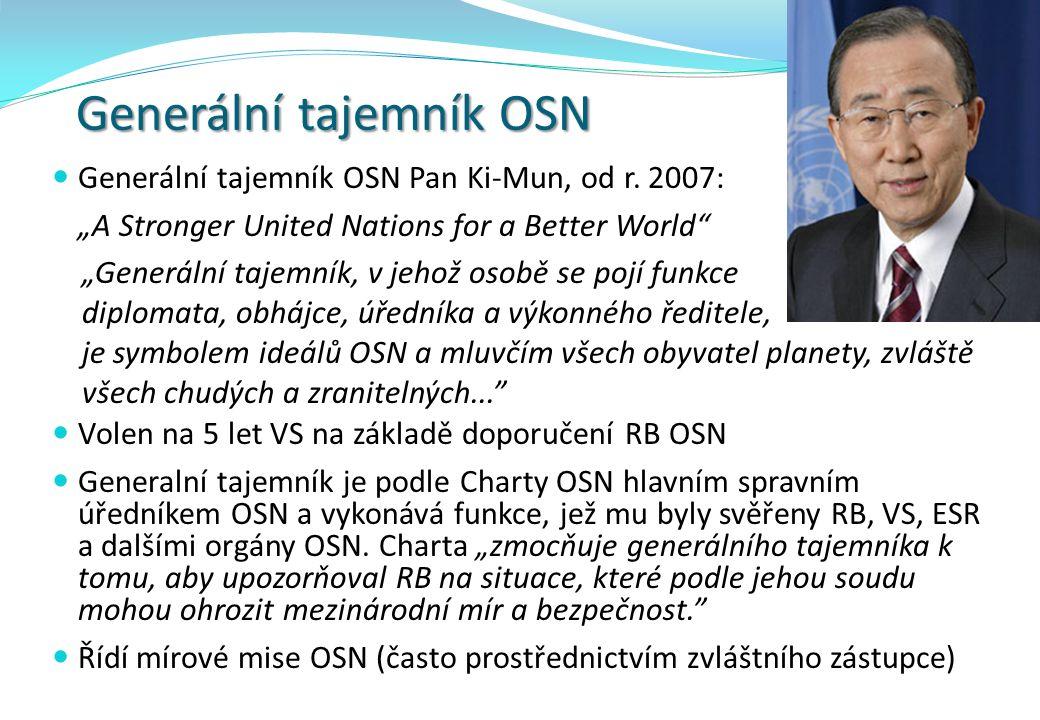 "Generální tajemník OSN Generální tajemník OSN Pan Ki-Mun, od r. 2007: ""A Stronger United Nations for a Better World"" ""Generální tajemník, v jehož osob"