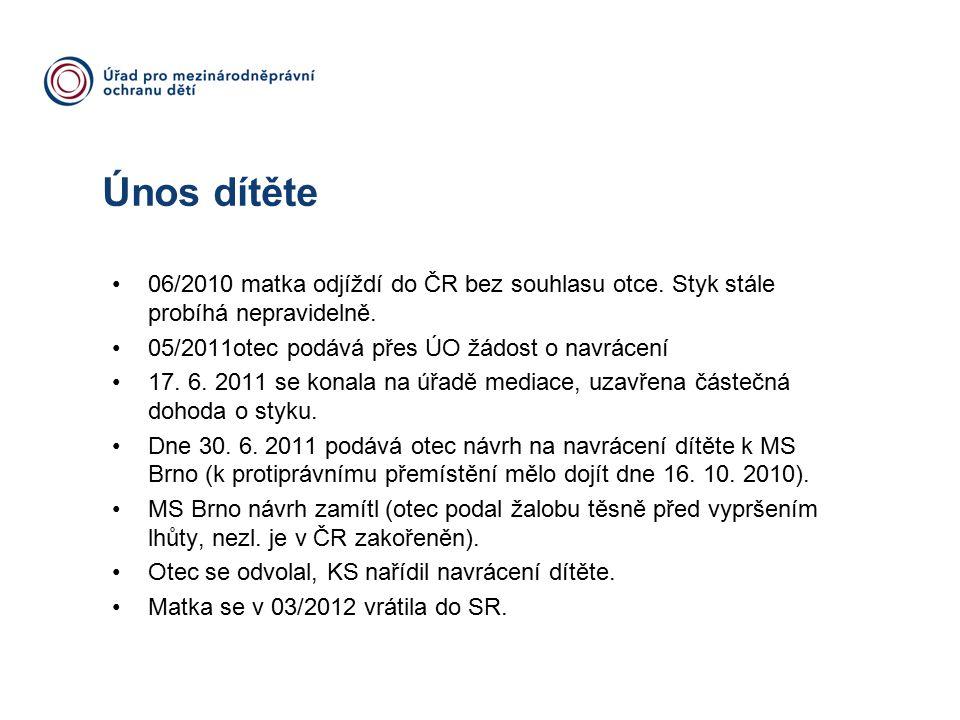 Únos dítěte 06/2010 matka odjíždí do ČR bez souhlasu otce.
