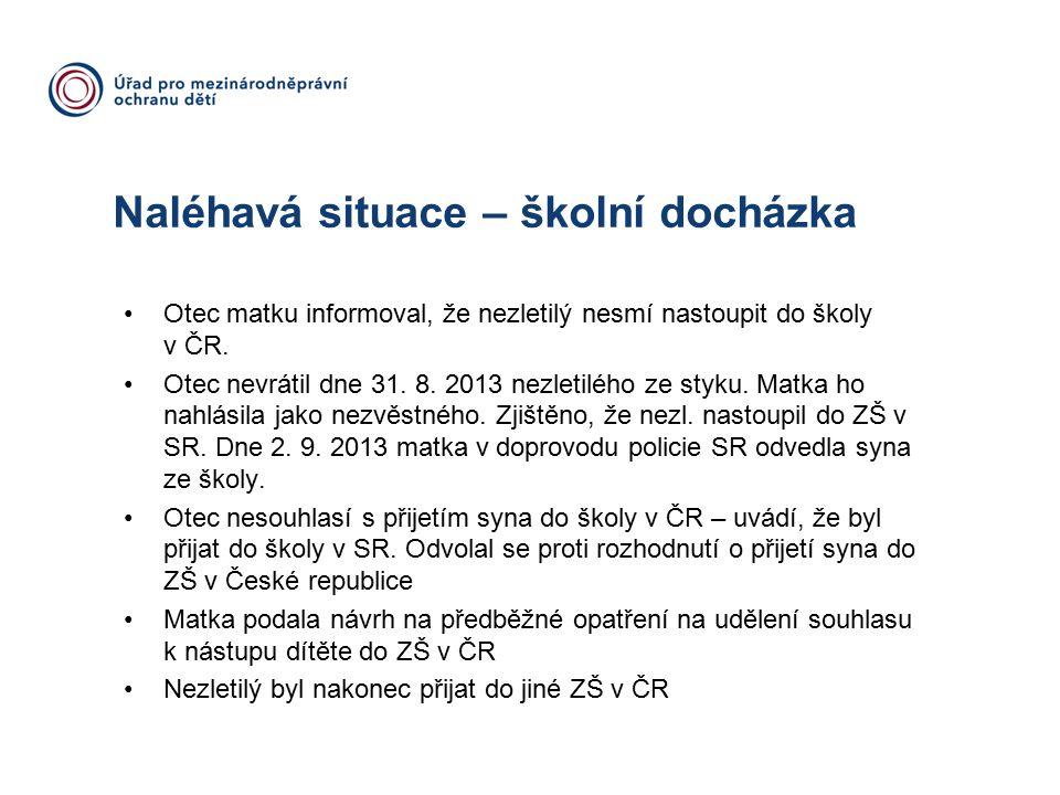 Naléhavá situace – školní docházka Otec matku informoval, že nezletilý nesmí nastoupit do školy v ČR.