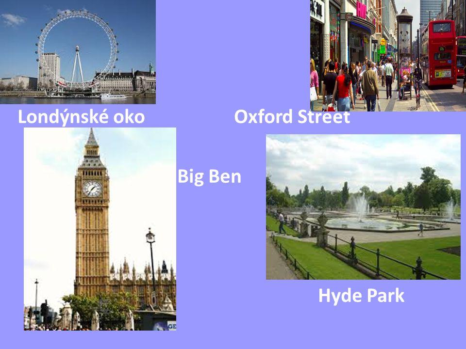 Londýnské oko Oxford Street Big Ben Hyde Park