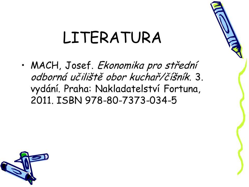LITERATURA MACH, Josef.Ekonomika pro střední odborná učiliště obor kuchař/číšník.