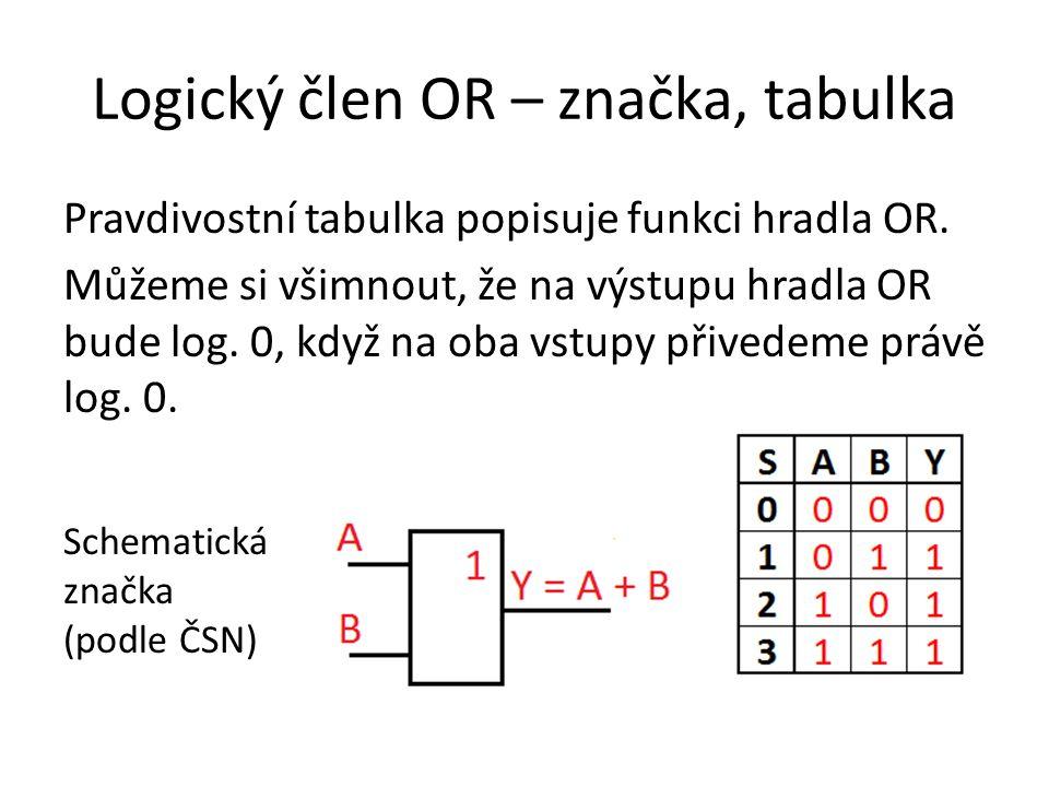 Logický člen OR – značka, tabulka Pravdivostní tabulka popisuje funkci hradla OR.
