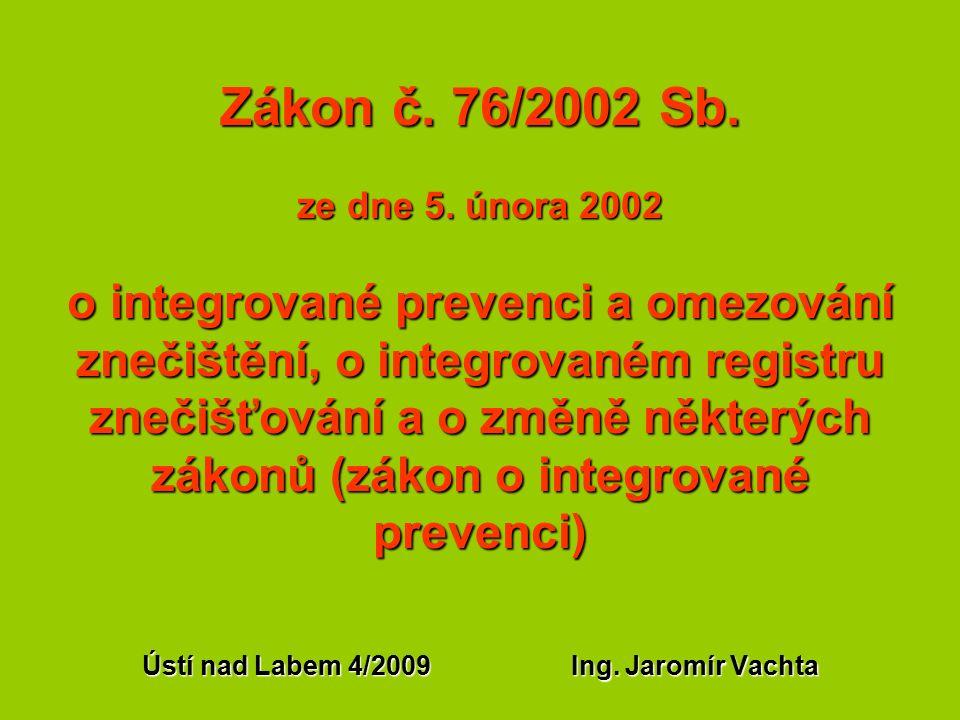 Zákon č. 76/2002 Sb. ze dne 5. února 2002 o integrované prevenci a omezování znečištění, o integrovaném registru znečišťování a o změně některých záko