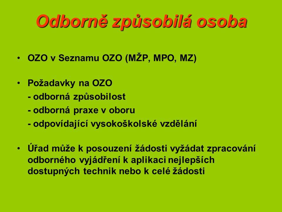 Odborně způsobilá osoba OZO v Seznamu OZO (MŽP, MPO, MZ) Požadavky na OZO - odborná způsobilost - odborná praxe v oboru - odpovídající vysokoškolské v