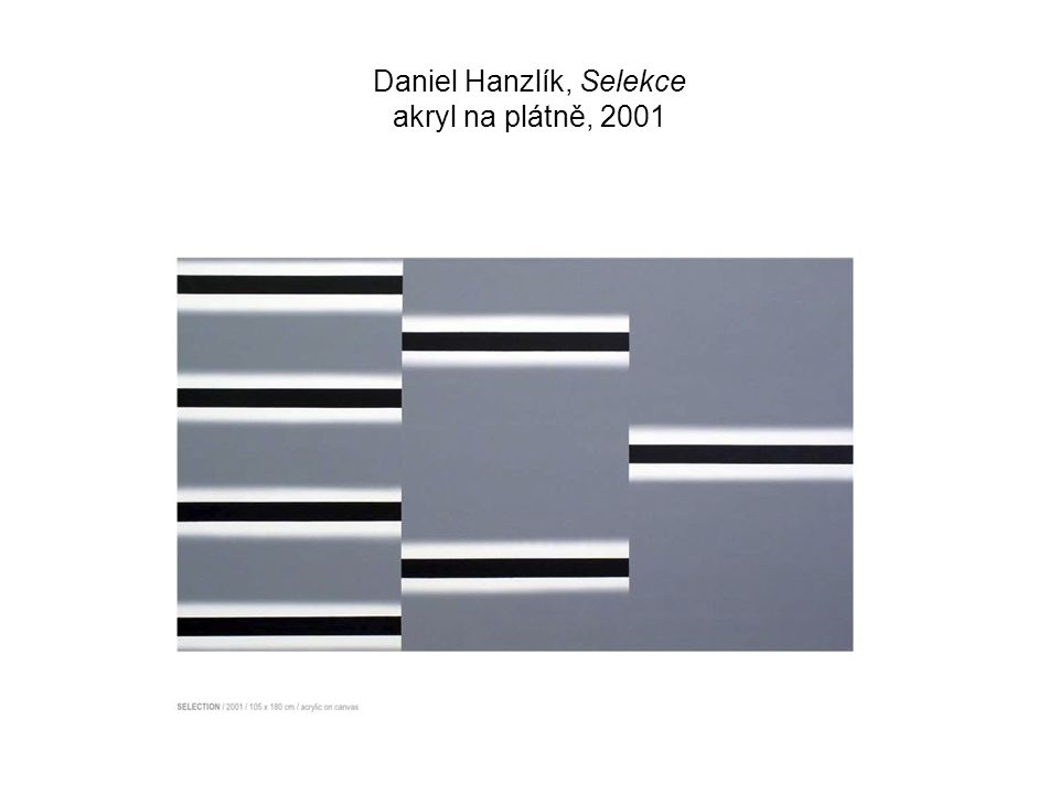 Daniel Hanzlík, Selekce akryl na plátně, 2001