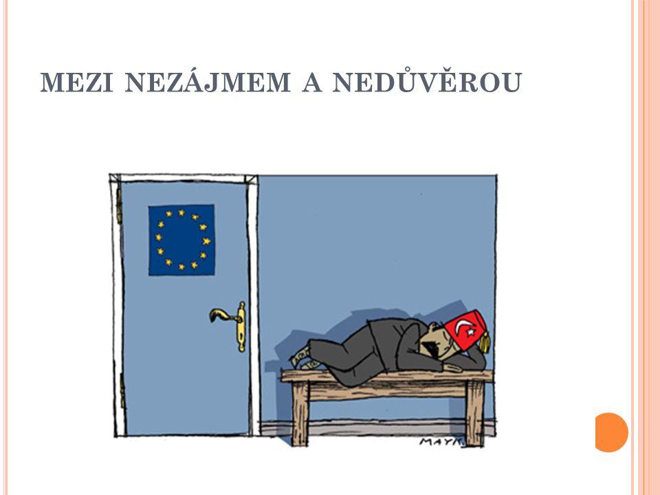 """V LEKLÁ K RIZE DŮVĚRY ( HODNOSTI ) EU – nezájem trvalý a těžko překonatelný CDU u moci, eurokrize a vnitřní koheze EU, veřejné mínění ve FR a DE, Kypr… Popírání """"open door = x pluralismu, který požaduje od TR Turecko – regres v demokracii a LP nejpozději od voleb 2011 (vůči Kurdům už 2009) RTE: """"pokrytectví Evropy (ESLP, Gezi, Gaza, """"asimilace , víza…) selektivní nezájem TR opozice"""