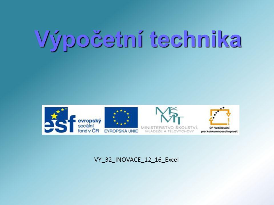 Výpočetní technika VY_32_INOVACE_12_16_Excel