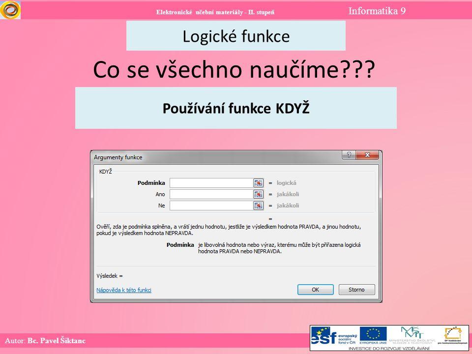 Elektronické učební materiály - II. stupeň Informatika 9 Logické funkce Autor: Bc.