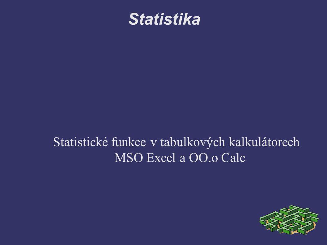 Statistika Statistické funkce v tabulkových kalkulátorech MSO Excel a OO.o Calc