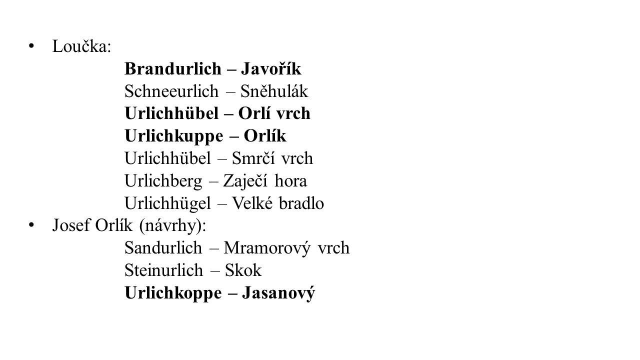 Loučka: Brandurlich – Javořík Schneeurlich – Sněhulák Urlichhübel – Orlí vrch Urlichkuppe – Orlík Urlichhübel – Smrčí vrch Urlichberg – Zaječí hora Ur