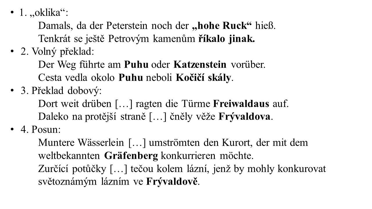 """1. """"oklika"""": Damals, da der Peterstein noch der """"hohe Ruck"""" hieß. Tenkrát se ještě Petrovým kamenům říkalo jinak. 2. Volný překlad: Der Weg führte am"""
