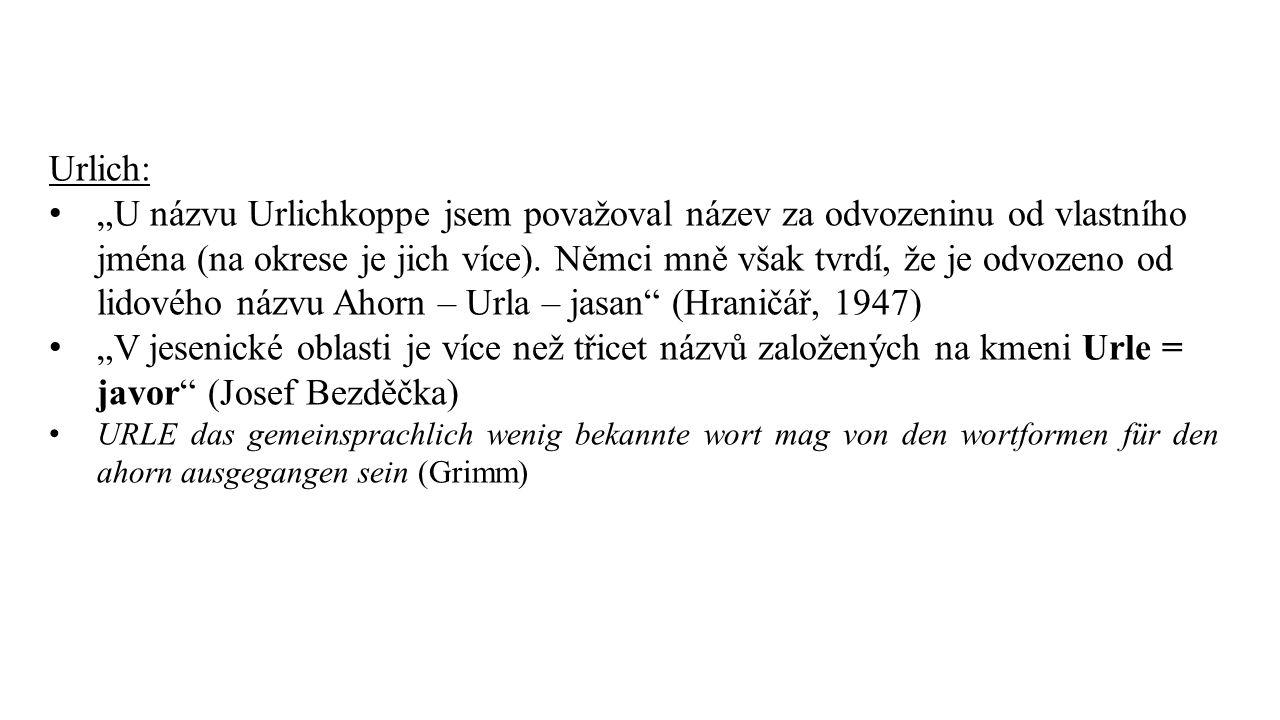 """Urlich: """"U názvu Urlichkoppe jsem považoval název za odvozeninu od vlastního jména (na okrese je jich více). Němci mně však tvrdí, že je odvozeno od l"""