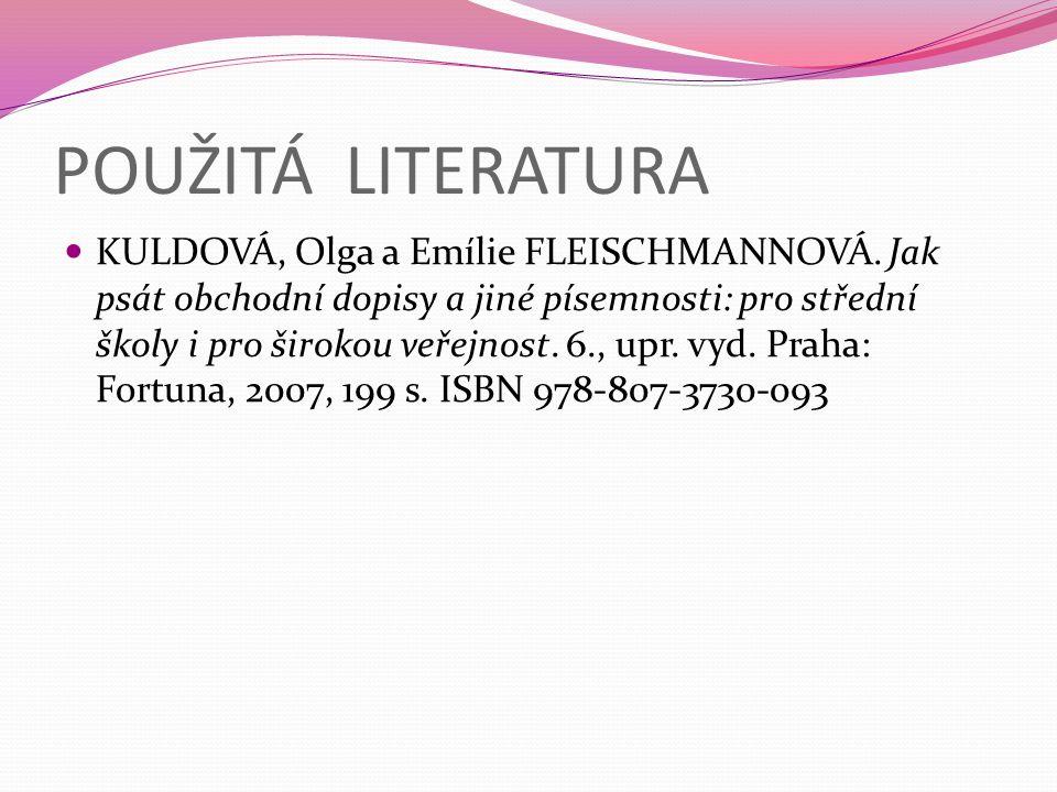 POUŽITÁ LITERATURA KULDOVÁ, Olga a Emílie FLEISCHMANNOVÁ.